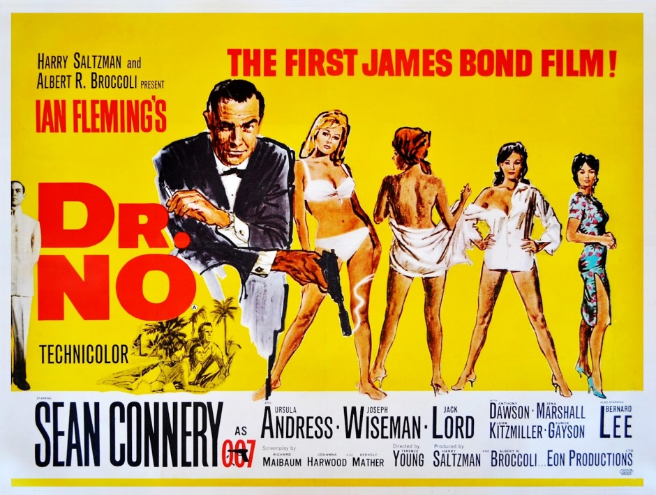 "Poster for the 1962 James Bond film ""Dr. No"" The appearance of James Bond on the Silver screen will reverse the sexual roles assigned to the white hero and the Chinese villain."